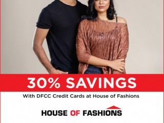 DFCC Credit card offer Enjoy 30% Savings at House of Fashions with DFCC Credit Cards!